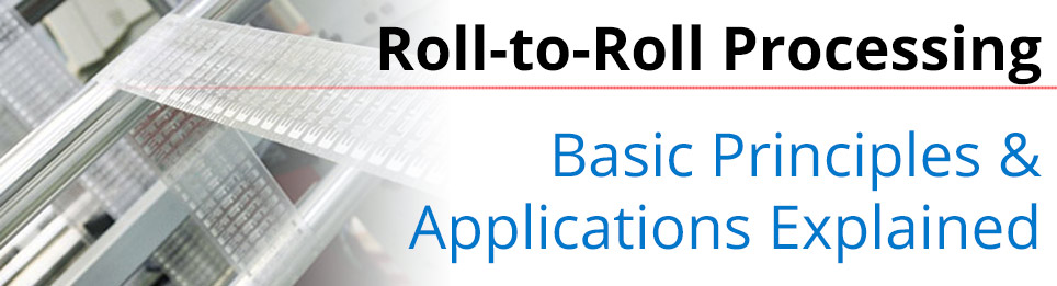Roll to Roll Processing