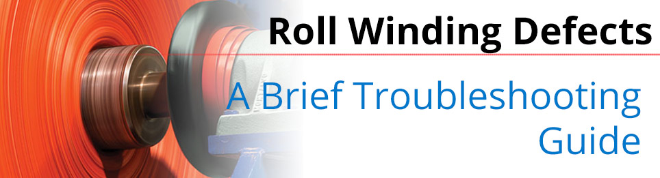 Roll Winding Defects Troubleshooting
